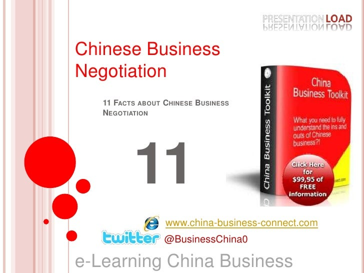 Chinese Business Negotiation<br />11 Facts about Chinese Business Negotiation<br />11<br />www.china-business-connect.com<...