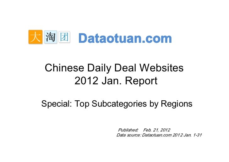 Dataotuan.comChinese Daily Deal Websites     2012 Jan. ReportSpecial: Top Subcategories by Regions                   Publi...