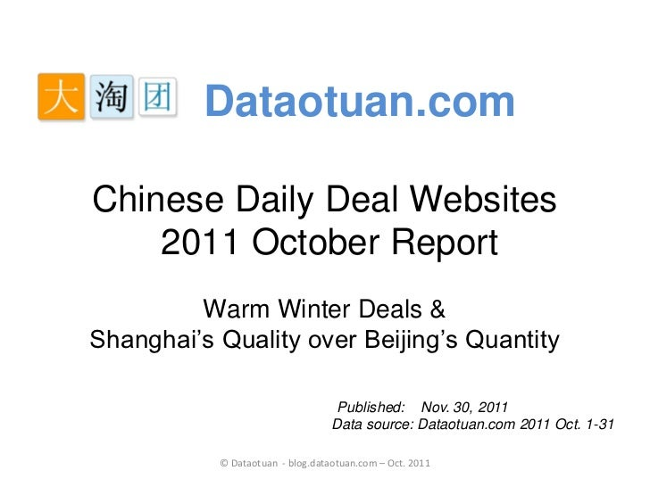 Dataotuan.comChinese Daily Deal Websites    2011 October Report         Warm Winter Deals &Shanghai's Quality over Beijing...