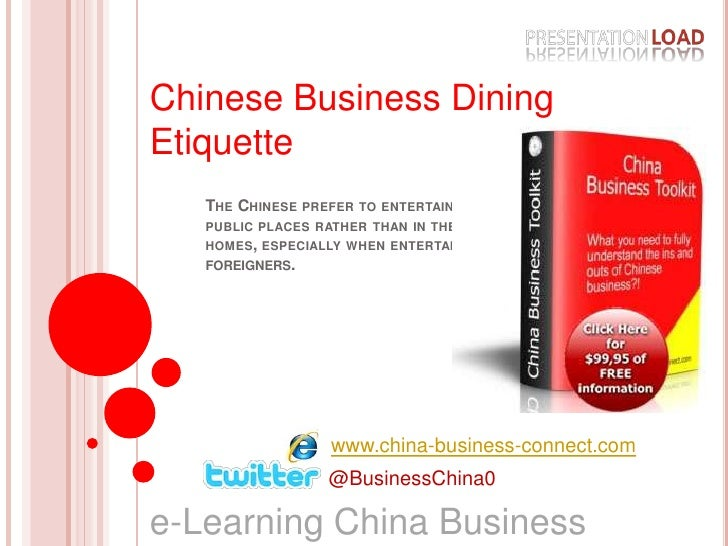 Chinese Business Dining Etiquette<br />The Chinese prefer to entertain in public places rather than in their homes, especi...