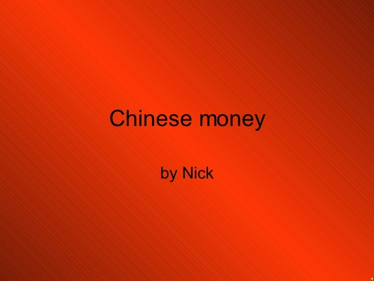 Chinese money by Nick