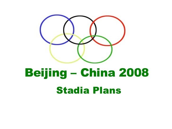 Beijing – China 2008 Stadia Plans
