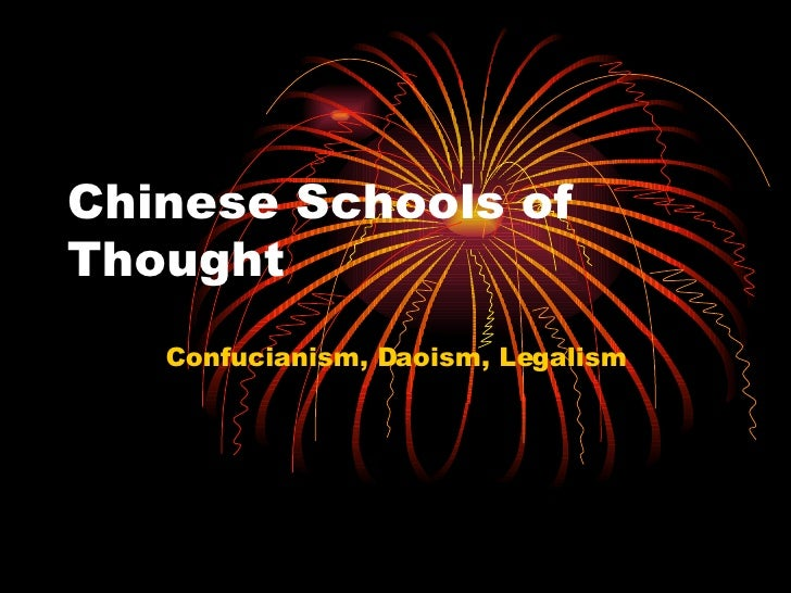 Chinese Schools of Thought Confucianism, Daoism, Legalism