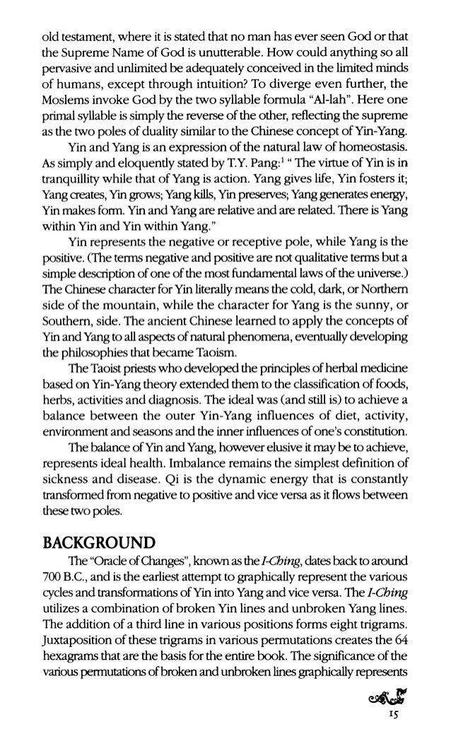 Yang includes the outgoing masculine or motivating force as well as the body's capadty to generate and maintain warmth. It...