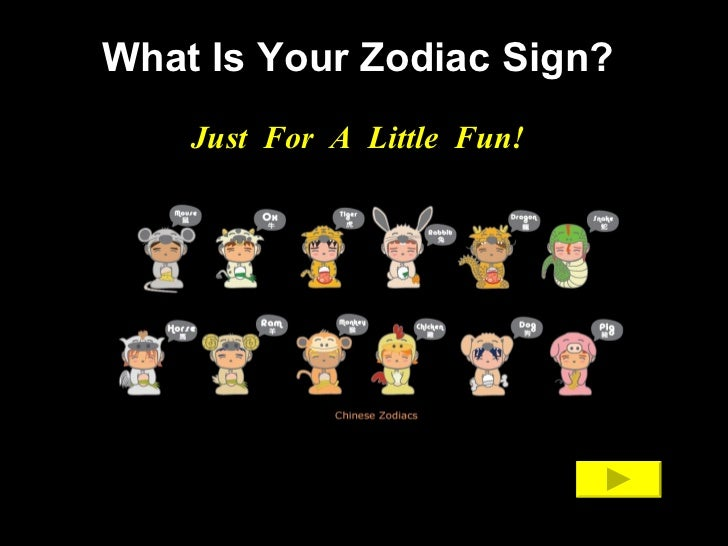 What Is Your Zodiac Sign? Just  For  A  Little  Fun!