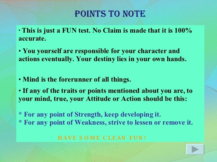 A  reminder <ul><li>This is just a FUN test. No Claim is made that it is 100% accurate. </li></ul><ul><li>You yourself are...