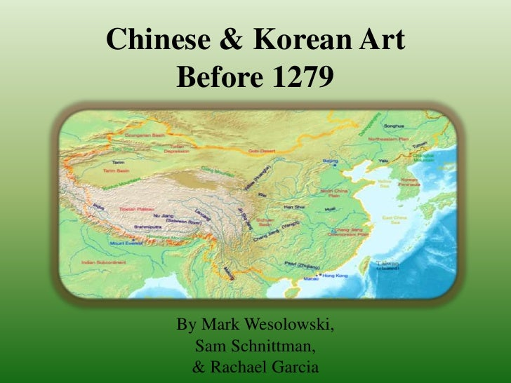 Chinese & Korean ArtBefore 1279<br />By Mark Wesolowski, <br />Sam Schnittman, <br />& Rachael Garcia<br />