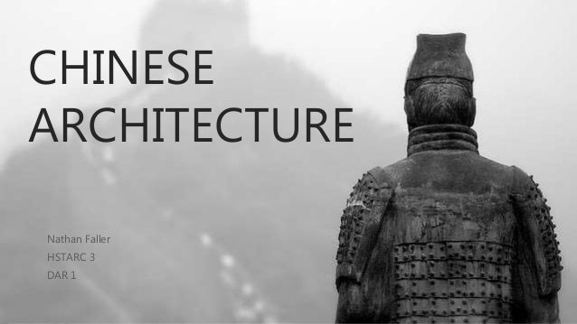 CHINESE ARCHITECTURE Nathan Faller HSTARC 3 DAR 1