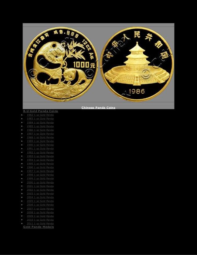 Chinese Panda CoinsB.U Gold Panda Coins  1982 1 oz Gold Panda  1983 1 oz Gold Panda  1984 1 oz Gold Panda  1985 1 oz Gold ...