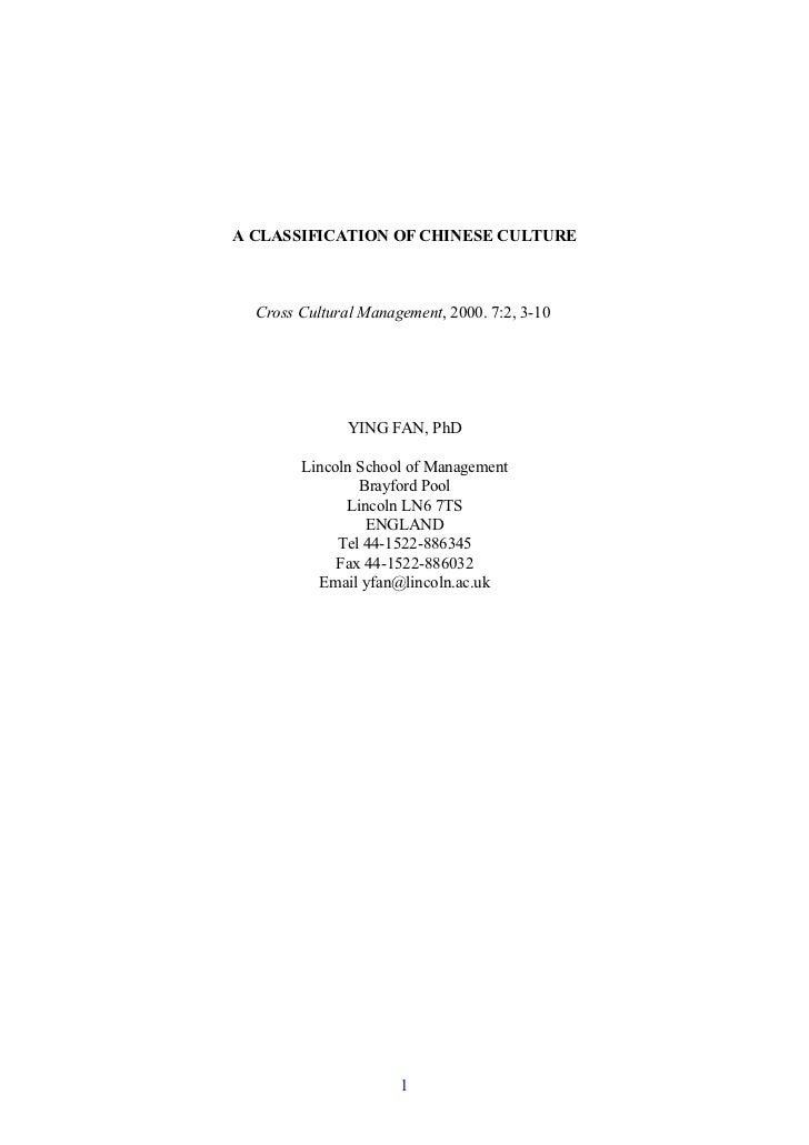 A CLASSIFICATION OF CHINESE CULTURE  Cross Cultural Management, 2000. 7:2, 3-10               YING FAN, PhD        Lincoln...