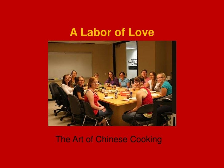 A Labor of Love<br />The Art of Chinese Cooking<br />