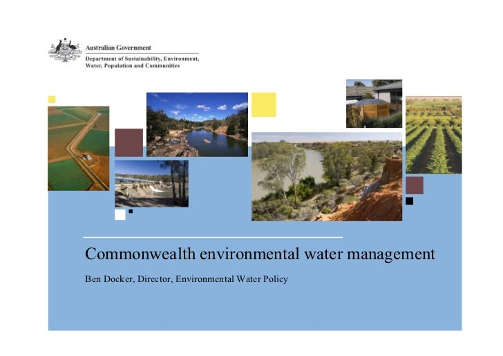 Commonwealth environmental water managementBen Docker, Director, Environmental Water Policy
