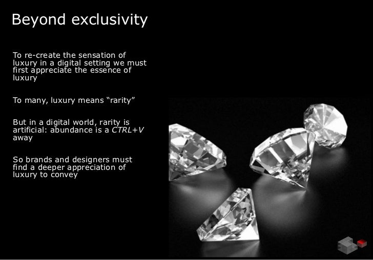 Beyond exclusivityTo re-create the sensation ofluxury in a digital setting we mustfirst appreciate the essence ofluxuryTo ...