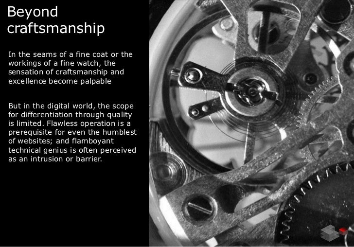 BeyondcraftsmanshipIn the seams of a fine coat or theworkings of a fine watch, thesensation of craftsmanship andexcellence...