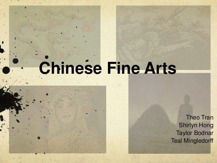 Chinese Fine Arts<br />Theo Tran<br />Shirlyn Hong<br />Taylor Bodnar<br />Teal Mingledorff<br />