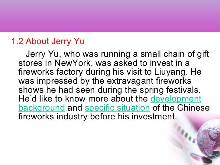 jerry wu chinese fireworks The chinese fireworks industry case mr yu - analysis fireworks - there are profits to be made in this industry investments in chinese fireworks factory.