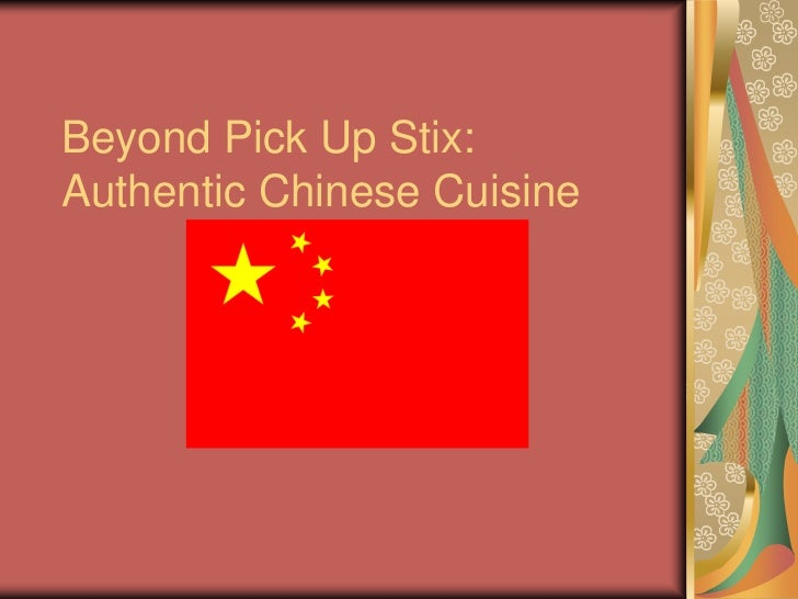 Beyond Pick Up Stix:Authentic Chinese Cuisine