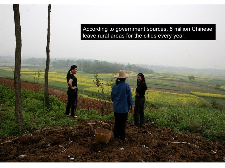 According to government sources, 8 million Chinese leave rural areas for the cities every year.