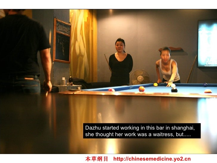 Dazhu started working in this bar in shanghai, she thought her work was a waitress, but.....  本草纲目  http://chinesemedicine...