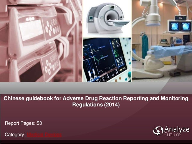 Chinese guidebook for Adverse Drug Reaction Reporting and Monitoring Regulations (2014) Report Pages: 50 Category: Medical...