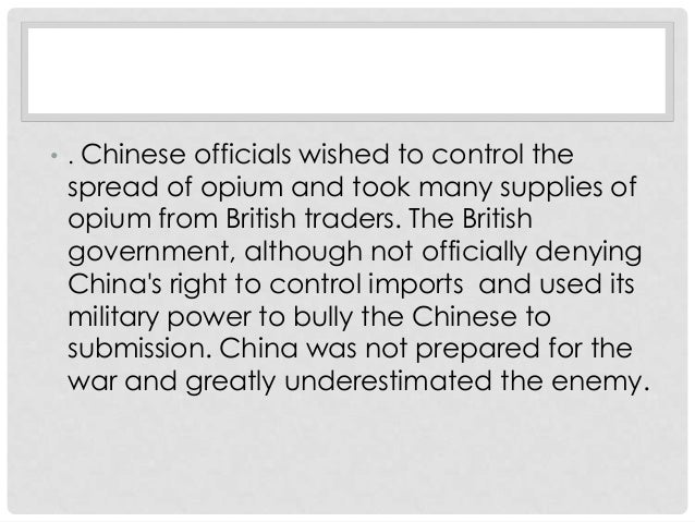 an analysis of the opium war of china War was imminent  the  this is the rationale behind the new law which says that any foreigner who brings opium to china will be sentenced to death by  analysis.