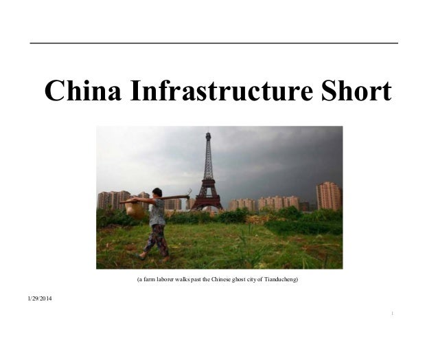 China Infrastructure Short  (a farm laborer walks past the Chinese ghost city of Tianducheng) 1/29/2014 1