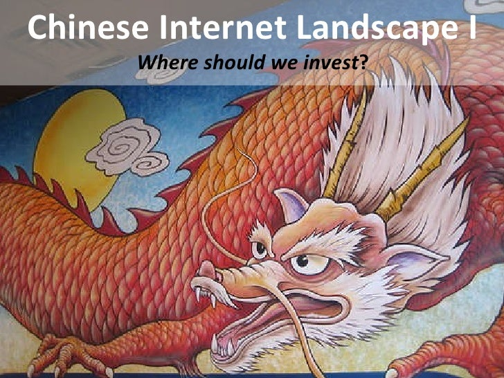 Chinese Internet Landscape I Where should we invest ?