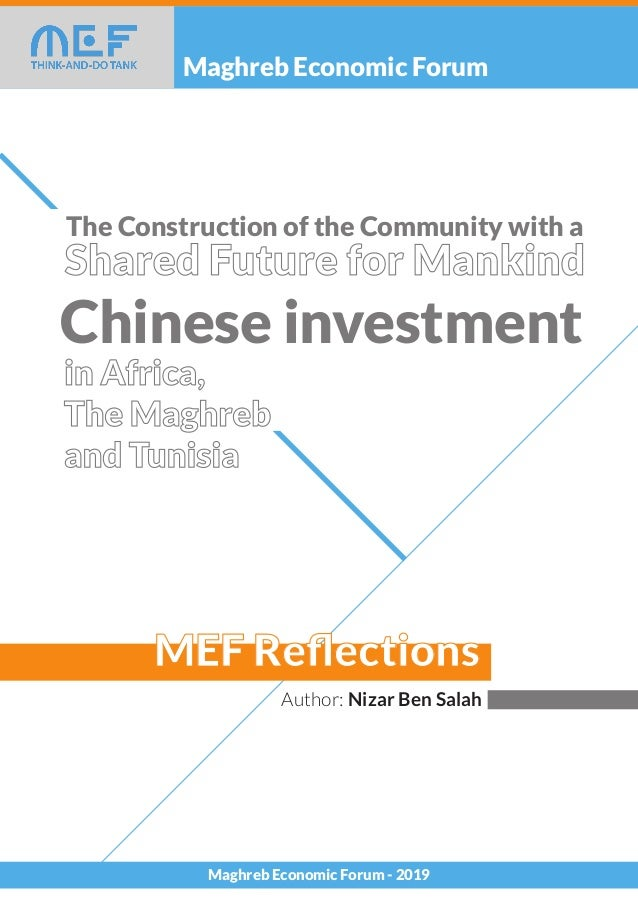 Maghreb Economic Forum Author: Nizar Ben Salah MEF Reflections Maghreb Economic Forum - 2019 The Construction of the Commun...