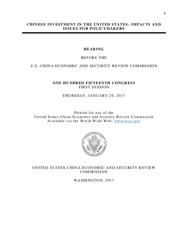 i CHINESE INVESTMENT IN THE UNITED STATES: IMPACTS AND ISSUES FOR POLICYMAKERS HEARING BEFORE THE U.S.-CHINA ECONOMIC AND ...