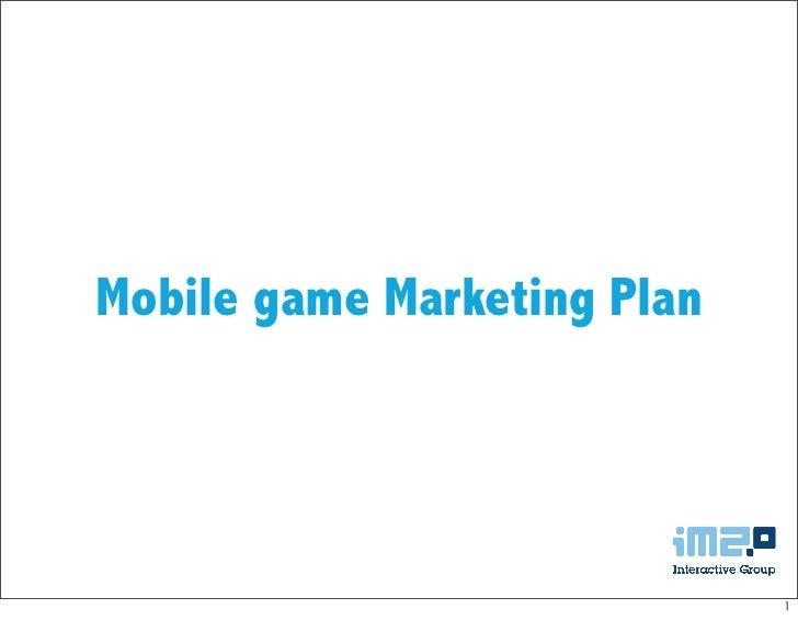 Mobile game Marketing Plan                             1