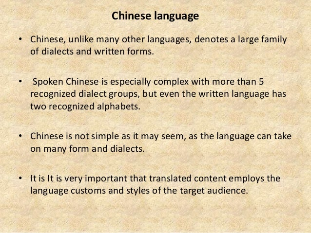 Chinese language • Chinese, unlike many other languages, denotes a large family of dialects and written forms. • Spoken Ch...