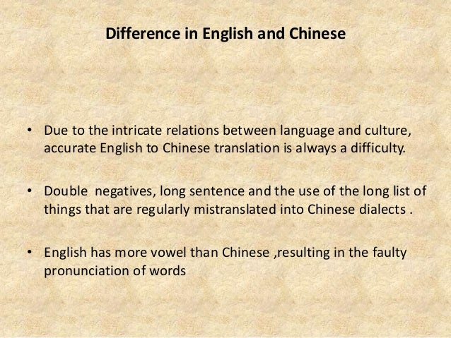 Language Grammar • In English, much information is carried by the use of auxiliaries and by verb inflections. • Chinese, o...