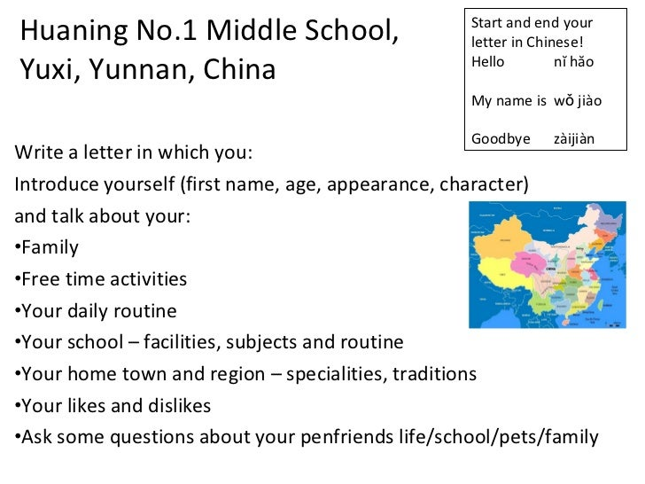 Huaning No.1 Middle School,  Yuxi, Yunnan, China <ul><li>Write a letter in which you: </li></ul><ul><li>Introduce yourself...