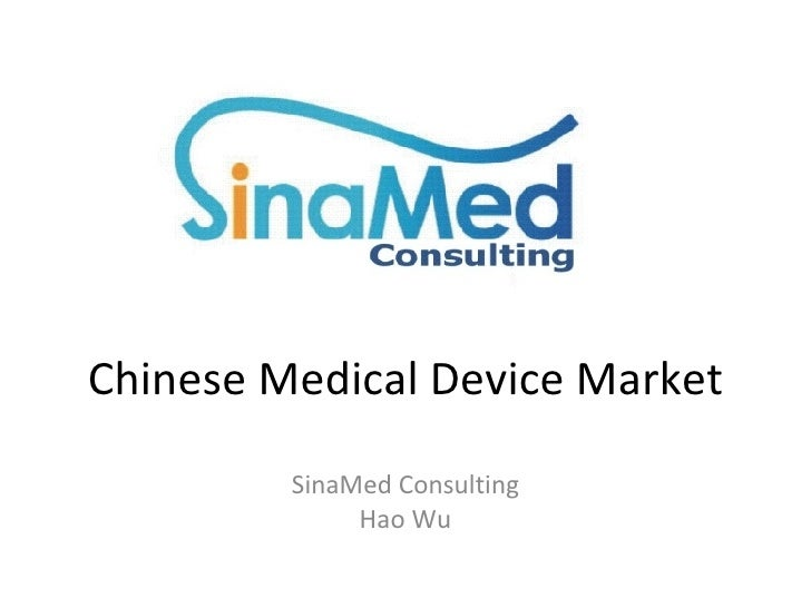 Chinese Medical Device Market SinaMed Consulting Hao Wu