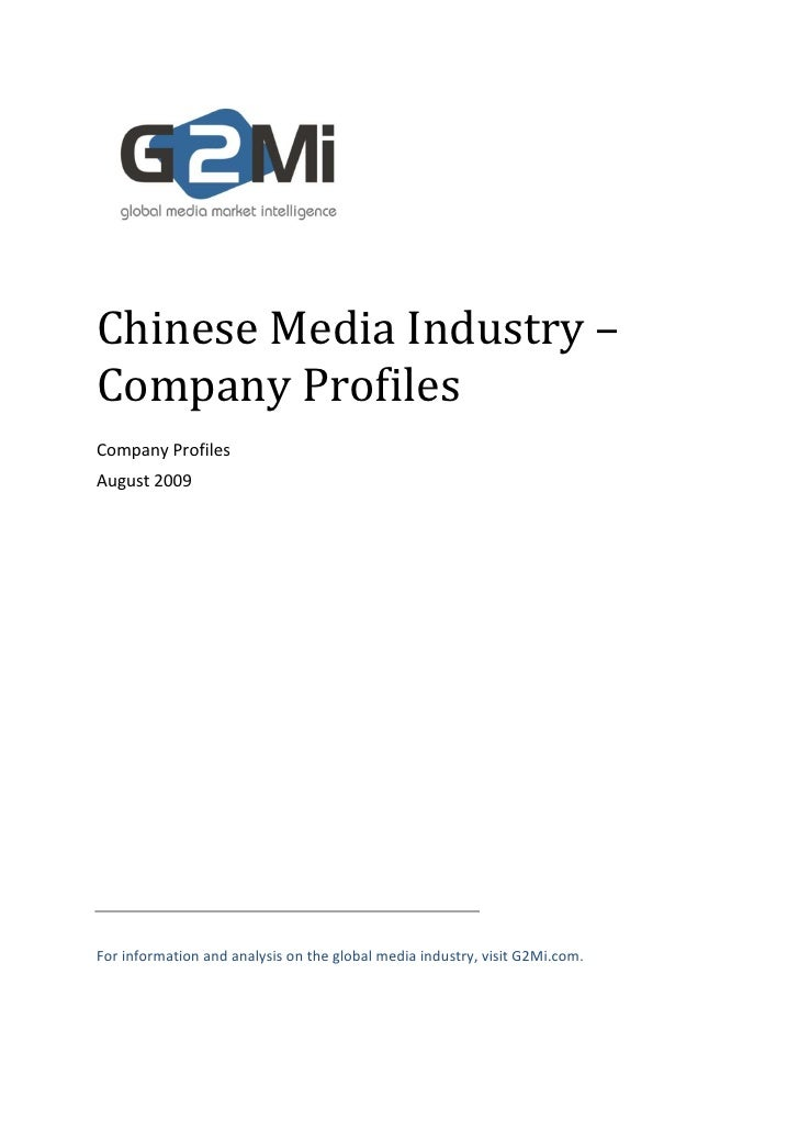 Chinese Media Industry – Company Profiles Company Profiles August 2009     For information and analysis on the global medi...