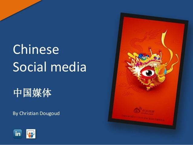 Chinese Social media 中国媒体 By Christian Dougoud