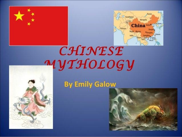 CHINESE MYTHOLOGY By Emily Galow