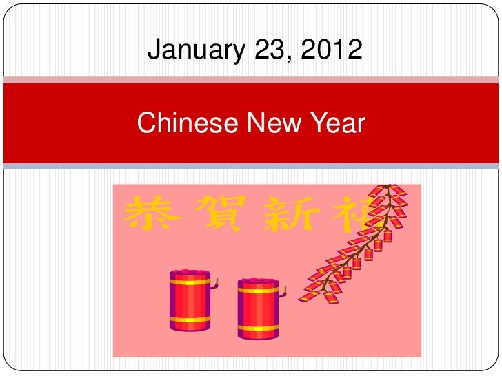 January 23, 2012Chinese New Year
