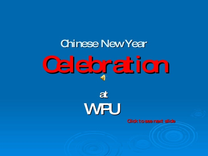 Chinese New Year Celebration at WPU   Click to see next slide