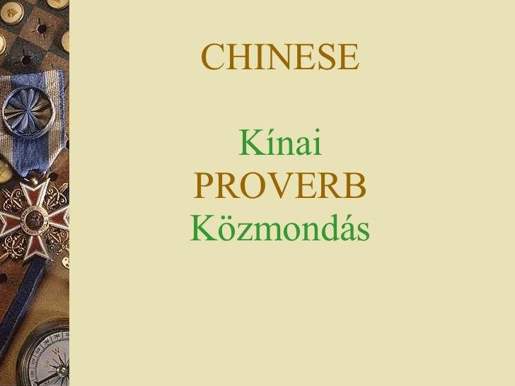 CHINESE Kínai PROVERB Közmondás