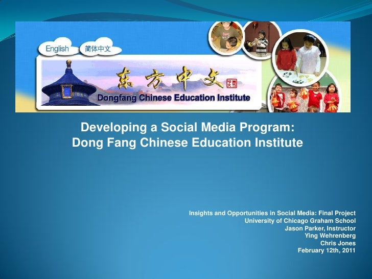 Developing a Social Media Program:Dong Fang Chinese Education Institute                  Insights and Opportunities in Soc...