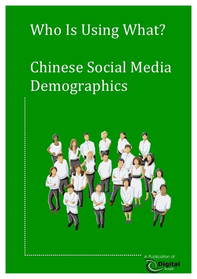 1	  	  Who	  Is	  Using	  What?	  	  Chinese	  Social	  Media	  Demographics	         	         	  	  	  	  	  	  	  	  	 ...