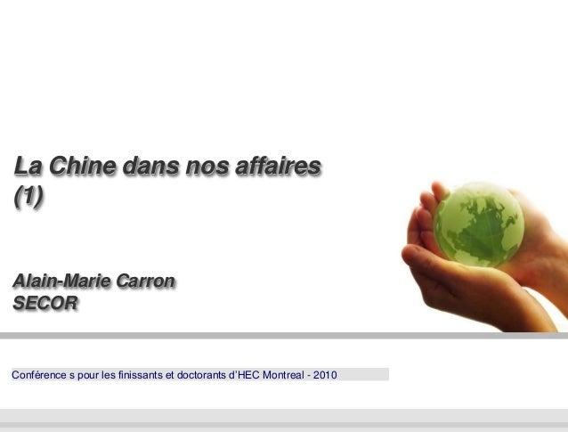 Conférence s pour les finissants et doctorants d'HEC Montreal - 2010Alain-Marie CarronSECORLa Chine dans nos affaires(1)
