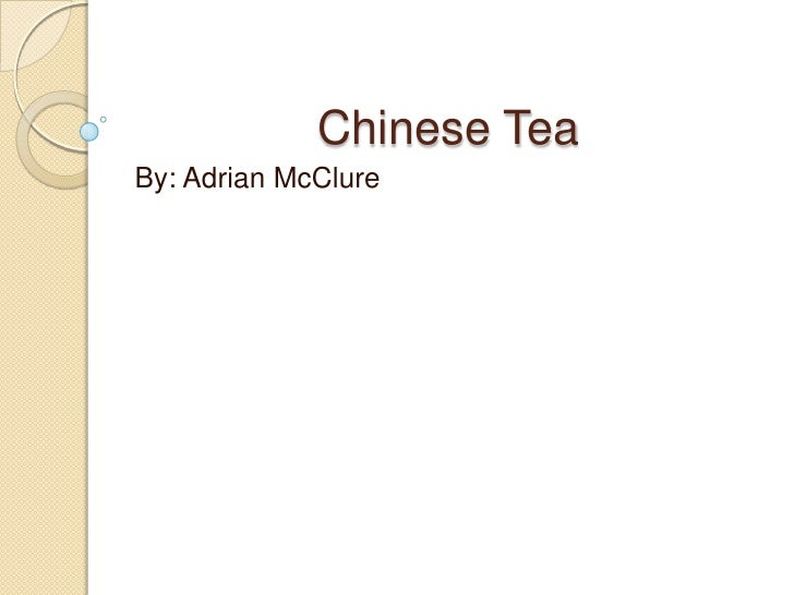 Chinese Tea<br />By: Adrian McClure<br />