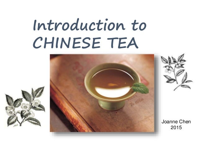 introduction of tea Introduction tea is an infusion of the leaves of the camellia sinensis plant and, aside from water,  linus pauling institute | oregon state university.