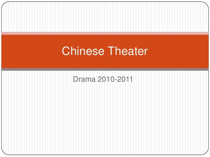 Drama 2010-2011<br />Chinese Theater<br />