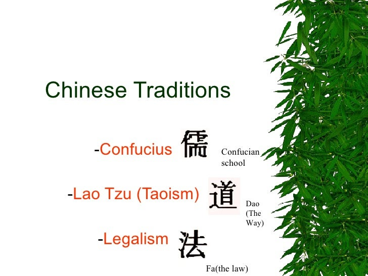 Chinese Traditions - Confucius - Lao Tzu (Taoism) - Legalism Fa(the law) Confucian school Dao (The Way)
