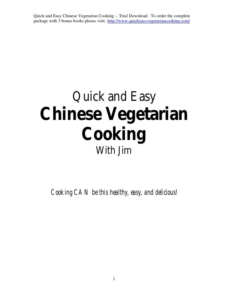 Quick and Easy Chinese Vegetarian Cooking – Trial Download. To order the completepackage with 3 bonus books please visit: ...