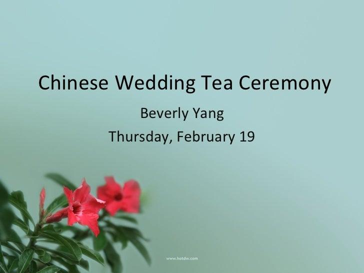 Chinese Wedding Tea Ceremony          Beverly Yang      Thursday, February 19