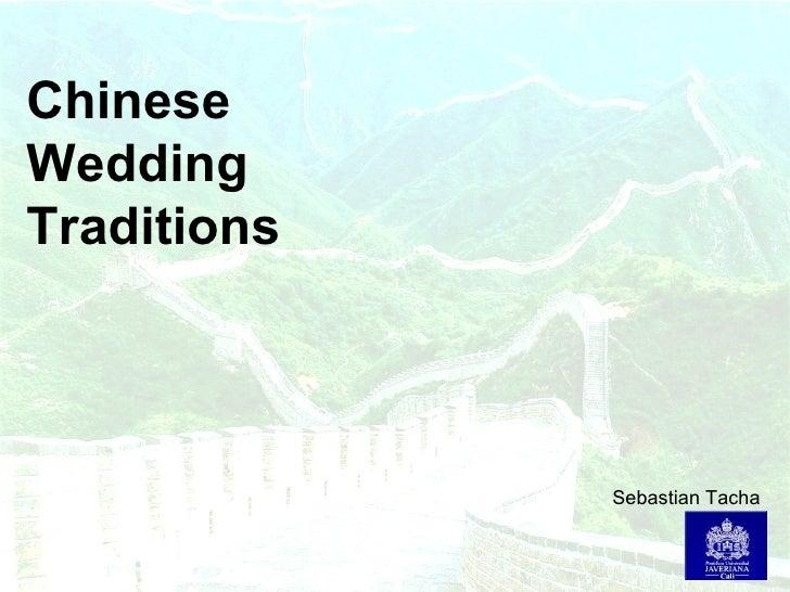 Chinese Wedding Traditions Sebastian Tacha